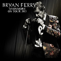 Bryan Ferry Avonmore On Tour 2015