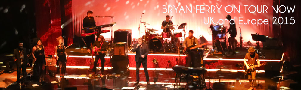 Bryan Ferry On Tour 2015